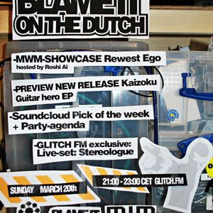 Blame it on the dutch #2 part 2 - airdate: march 20th on glitch.fm