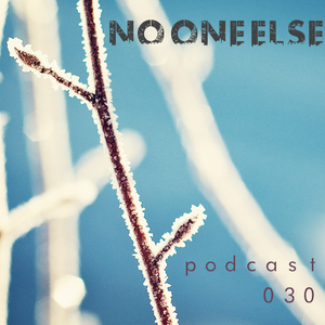 No One Else Podcast 030