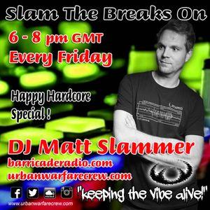 Slam The Breaks On - DJ Matt Slammer - Urban Warfare Takeover 15/07/16