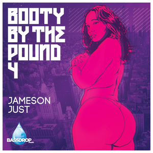 JAMESON JUST - Booty By The Pound 4
