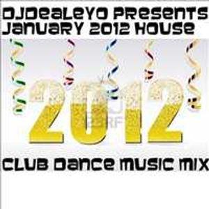 Djdealeyo presents January 2012 dance house club music mix 1