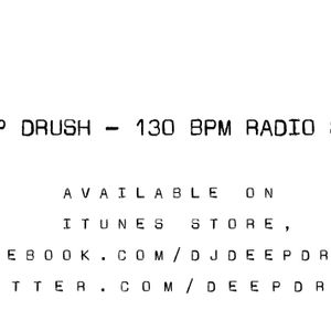 Deep Drush - 130 BPM Radio Show Vol/37