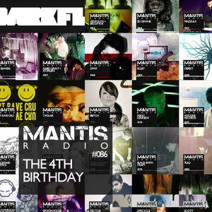 Mantis Radio 086 + the 4th birthday