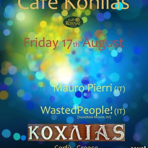 WastedPeople! @ Cafè Kohlìas - Corfu [GR] - Dj Set - 17.08.2012