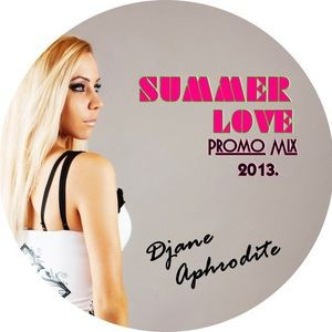 Djane Aphrodite- SummerLove- Promo Mix 2013 Vol. 24