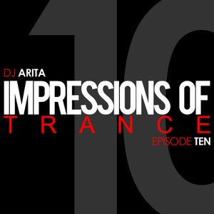 Impressions Of Trance: Episode 10