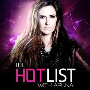 Aruna - The Hot List Episode 136