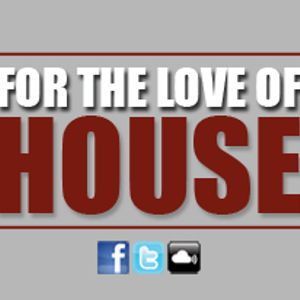 FOR THE LOVE OF HOUSE PODCAST #001 - 2a. HORA