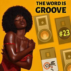THE WORD IS GROOVE #23 (Radio RapTZ)