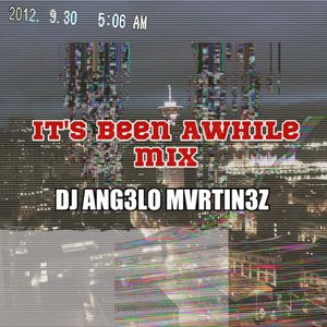 It's been a while mix - Dj Ang3lo Mvrtin3z