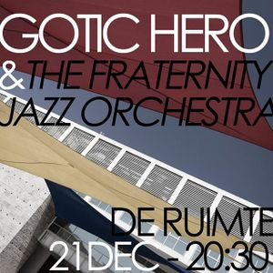 Gotic Hero and the Fraternity Jazz Orchestra 21-12-2013