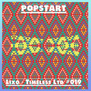 [ATØM 14.105] Lixo - Timeless Ltd #019 - Popstart