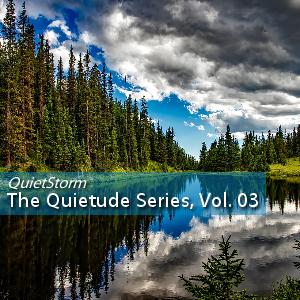 The Quietude Series Vol. 03 [09.17.17]