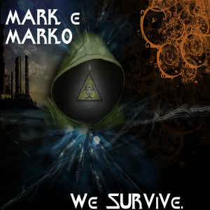 MARK e MARKO - We Survive.