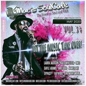 "Mac's SoulCafe Vol.34 ""LET THE MUSIC TAKE OVER!"" 05.2020"