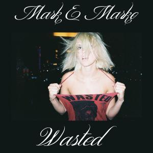 MARK e MARKO - Wasted