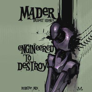 Mader - Engineered To Destroy