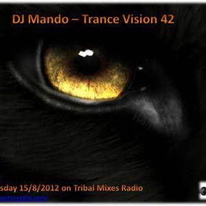 DJ Mando - Trance Vision Episode 42 on TM Radio - 15.8.2012