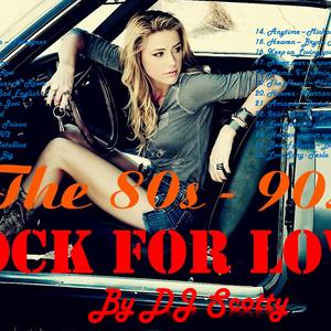 Rock for Love 80s & 90s Best Rock Love Songs by DJ Mac
