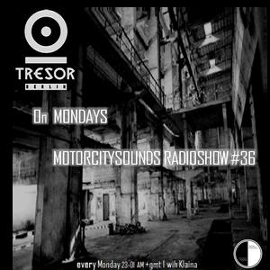 Motorcitysounds week 36 (Tresor on Mondays by Klaina)