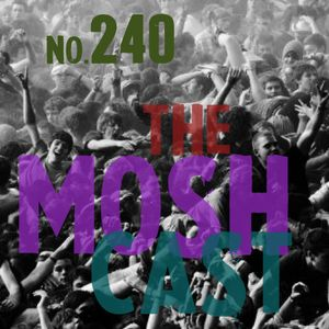 Toadcast #240 - The Moshcast