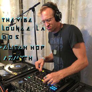 The Vibe Lounge Podcast 005 - Glitch Hop - Azmyth