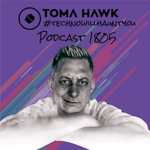 #1805- Toma Hawk in the mix - #technowillhauntyou