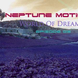 DJ Neptune Motion - World Of Dreams --- Episode 02