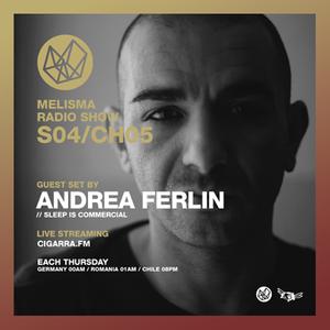 Andrea Ferlin - Melisma Radio Show S04/CH05