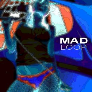 SEXY SUMMER MINIMAL GROOVES by MAD LOOP