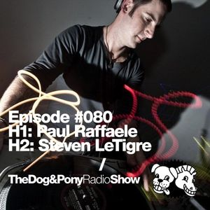 The Dog & Pony Radio Show #080: Guest Steven LeTigre