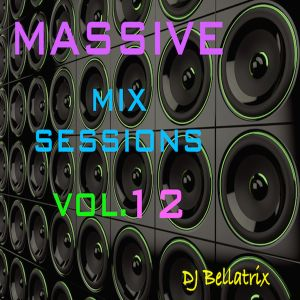 MASSIVE Mix Sessions Vol.12 (DJ Bellatrix)