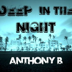 Anthony B - Deep in the Night (The Beginning)