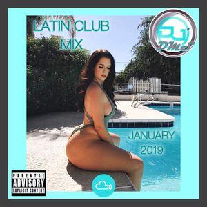 DJ DMS - Latin Club Mix Jan 2019