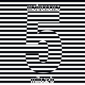 Milosz-B - Metronome 5 [FEB1201]