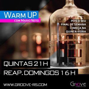 WARM UP com Mario Neto #009 (05-07-2012) - DJ Larse & DJ Marcelo Tromboni (Special Guest)