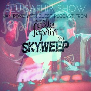 BLU SAPHIR SHOW /W JAY ROME & SKYWEEP (August 2014)