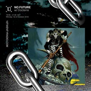 No Future w/ Docterre - 1st October 2018