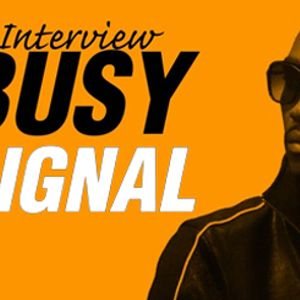 INTERVIEW : Busy Signal - hosted by Mighty Crown