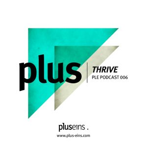 Plus Eins Podcast 006 | Guestmix by Thrive
