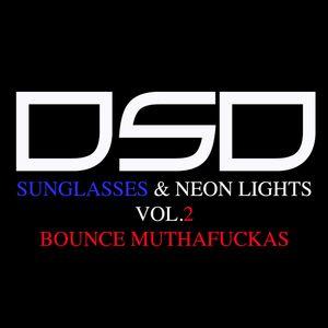 Sunglasses & Neon Lights Vol.2 - Bounce Muthafuckas