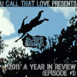 2011: A Year in Review (Episode #1)