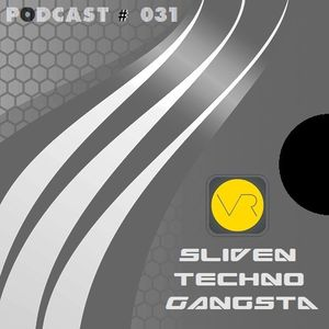 Sliven Techno Gangsta™ ~ Podcast # 031 (29 August 2013)