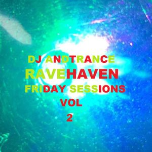 Ravehaven Weekend Sessions Mixed by DJ Andtrance Vol 2
