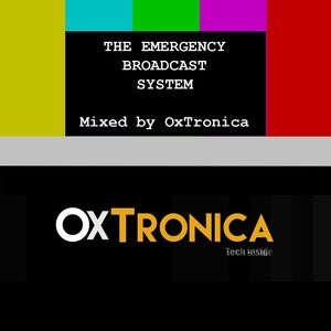 OxTronica - THE EMERGENCY BROADCAST SYSTEM #029 March 25 2016