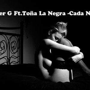 Lester G Ft.Toña La Negra -Cada Noche (Original Mix )