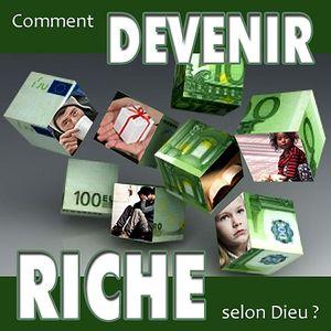 Comment devenir riche selon Dieu #3