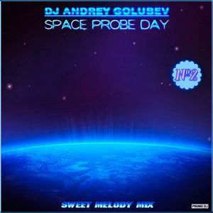 DJ Andrey Golubev - Space Probe Day 2 (sweet melody mix)