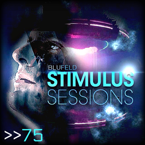 Blufeld Presents. Stimulus Sessions 075 (on DI.FM 08/05/19)