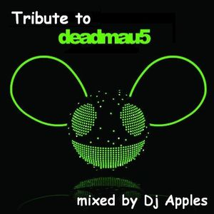 Session Tribute to Deadmau5 mixed by Dj Apples